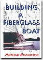 Building a Fiberglass Boat by Arthur Edmunds.