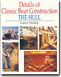 Details of Classic Boat Construction :  The Hull by Larry Pardey