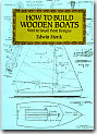 How to Build Wooden Boats : With 16 Small-Boat Designs by Edwin Monk