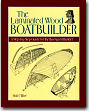 The Laminated Wood Boatbuilder : A Step-By-Step Guide